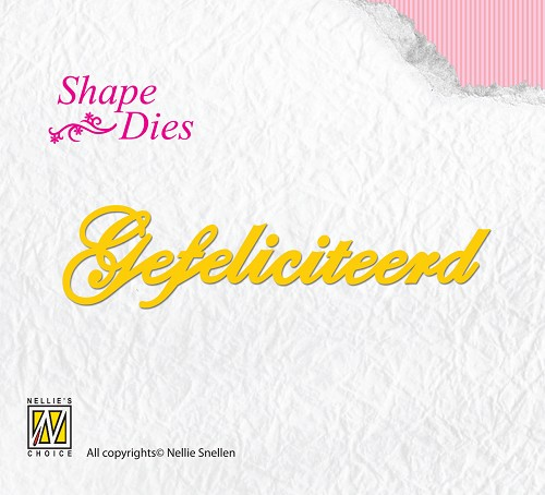 Nellie Snellen - Shape Dies Dutch text Gefeliciteerd