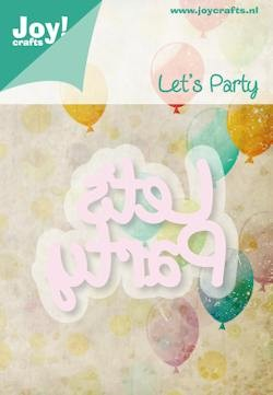 Joy!Crafts - Cutting & Embossing - stencil tekst let`s party