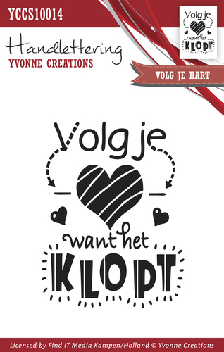 Yvonne Creations - Clearstamp - Handlettering - Volg je hart