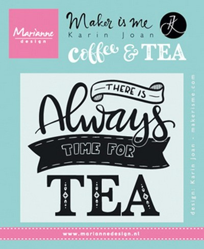 Marianne Design - Clearstamp - Karin Joan - There is always time for tea